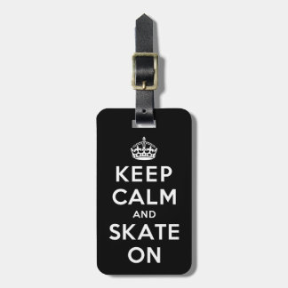 Keep Calm and Skate On Bag Tag