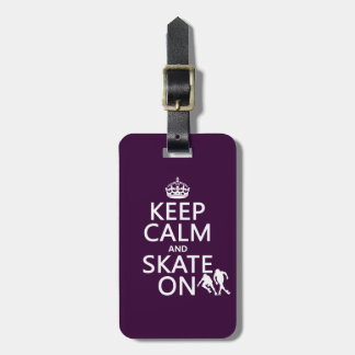 Keep Calm and Skate On (rollerskaters) Bag Tag