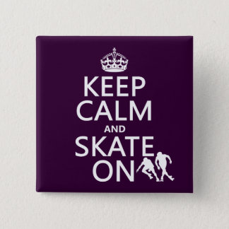 Keep Calm and Skate On (rollerskaters) Pinback Button