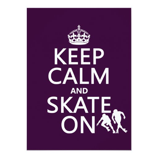 Keep Calm and Skate On (rollerskates) (any color) Invites