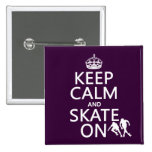 Keep Calm and Skate On (rollerskates) (any color) Pinback Button