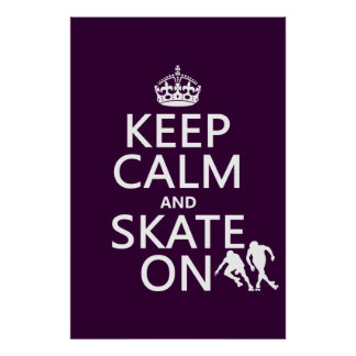 Keep Calm and Skate On (rollerskates) (any color) Poster