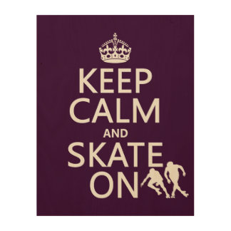Keep Calm and Skate On (rollerskates) (any color) Wood Print