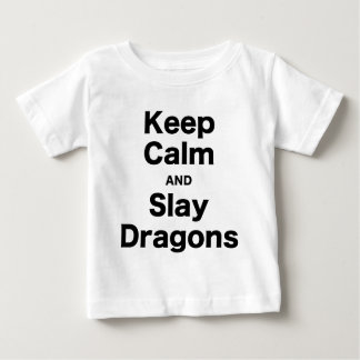 Keep Calm and Slay Dragons Baby T-Shirt