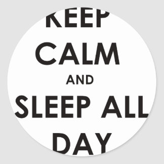 Keep Calm and Sleep All Day Stickers