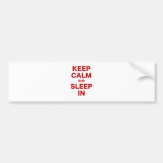Keep Calm and Sleep In Bumper Sticker