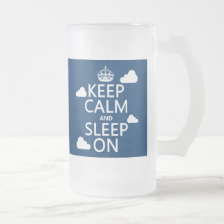 Keep Calm and Sleep On (customize color) Frosted Glass Beer Mug