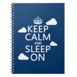 Keep Calm and Sleep On (customize color) Journals