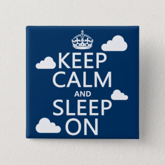 Keep Calm and Sleep On (customize color) Pinback Button