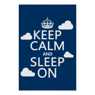 Keep Calm and Sleep On (customize color) Poster