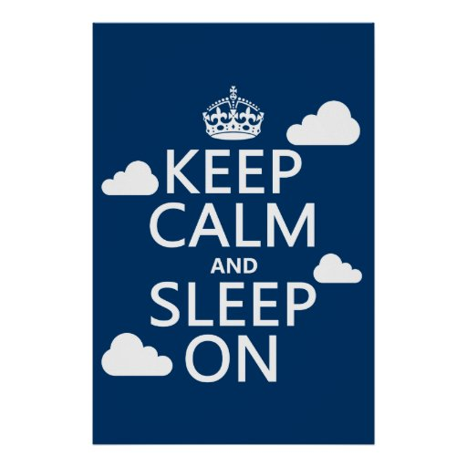 Keep Calm and Sleep On (customize color) Print