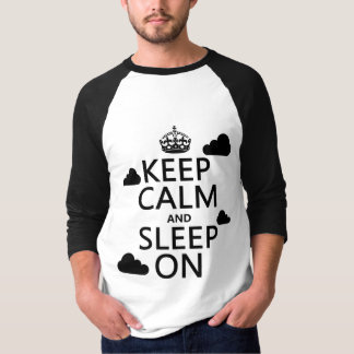 Keep Calm and Sleep On (customize color) T-Shirt