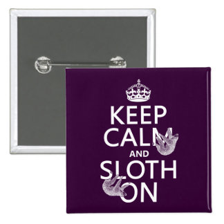 Keep Calm and Sloth On Pins