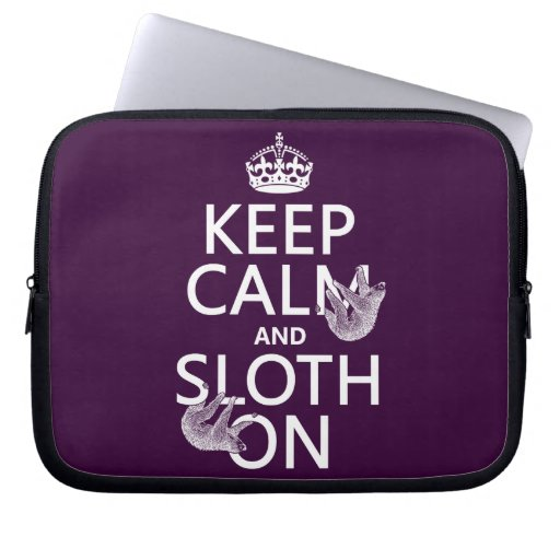 Keep Calm and Sloth On Laptop Computer Sleeves