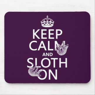 Keep Calm and Sloth On Mouse Pad