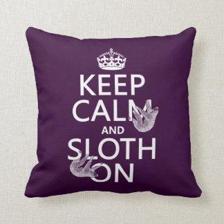 Keep Calm and Sloth On Pillows