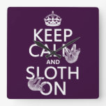 Keep Calm and Sloth On Square Wallclocks