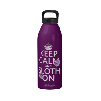 Keep Calm and Sloth On Reusable Water Bottle