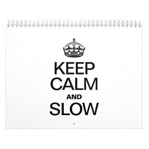 KEEP CALM AND SLOW CALENDAR