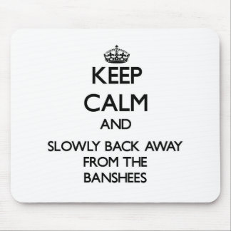 Keep calm and slowly back away from Banshees Mouse Pads