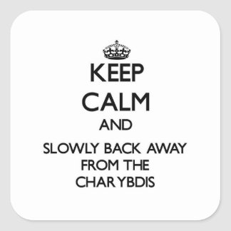 Keep calm and slowly back away from Charybdis Square Stickers