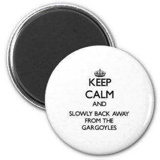 Keep calm and slowly back away from Gargoyles Fridge Magnets