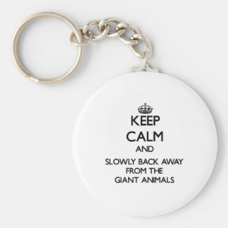 Keep calm and slowly back away from Giant animals Key Chain