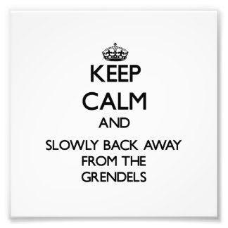 Keep calm and slowly back away from Grendels Photo Print