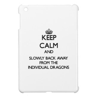 Keep calm and slowly back away from Individual Dra Case For The iPad Mini