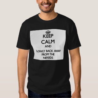 Keep calm and slowly back away from Nereids T-Shirt