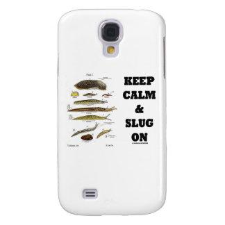Keep Calm And Slug On (Slug Humor) Galaxy S4 Case