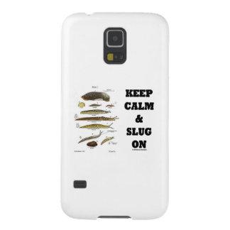 Keep Calm And Slug On (Slug Humor) Galaxy S5 Case