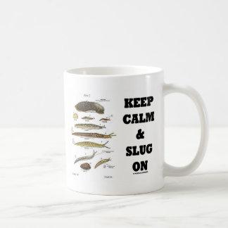 Keep Calm And Slug On (Slug Humor) Classic White Coffee Mug