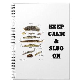 Keep Calm And Slug On (Slug Humor) Notebook