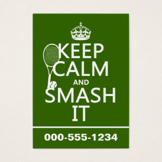 Keep Calm and Smash It (tennis)(any color) Business Card