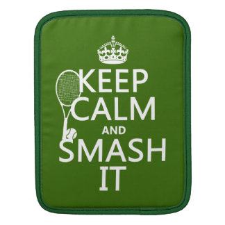 Keep Calm and Smash It (tennis)(any color) iPad Sleeve