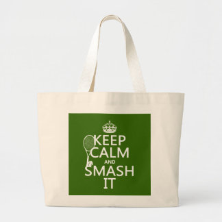 Keep Calm and Smash It (tennis)(any color) Large Tote Bag