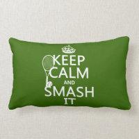 Keep Calm and Smash It (tennis)(any color) Lumbar Pillow
