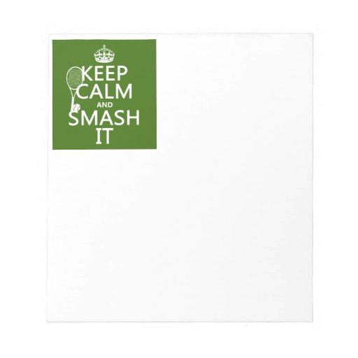 Keep Calm and Smash It (tennis)(any color) Memo Pad