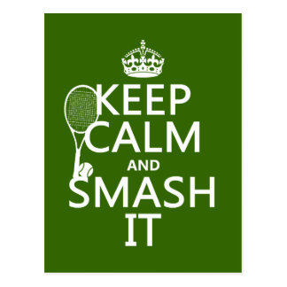 Keep Calm and Smash It (tennis)(any color) Postcard