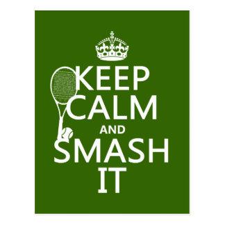 Keep Calm and Smash It tennis any color Postcard