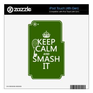 Keep Calm and Smash It (tennis)(any color) Skin For iPod Touch 4G