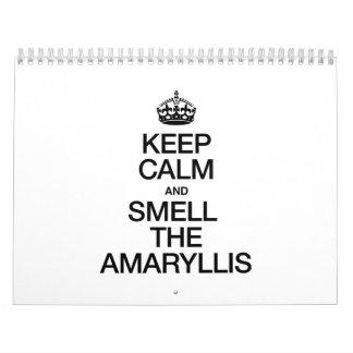 KEEP CALM AND SMELL THE AMARYLLIS WALL CALENDARS