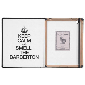 KEEP CALM AND SMELL THE BARBERTON iPad FOLIO CASES