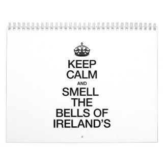 KEEP CALM AND SMELL THE BELLS OF IRELANDS WALL CALENDARS