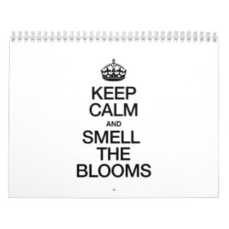 KEEP CALM AND SMELL THE BLOOMS CALENDAR