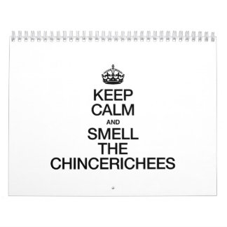 KEEP CALM AND SMELL THE CHINCERICHEES CALENDAR