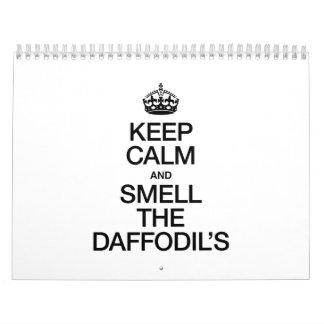 KEEP CALM AND SMELL THE DAFFODIL'S CALENDAR