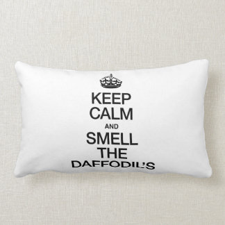 KEEP CALM AND SMELL THE DAFFODIL'S PILLOW