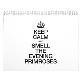 KEEP CALM AND SMELL THE EVENING PRIMROSES CALENDAR